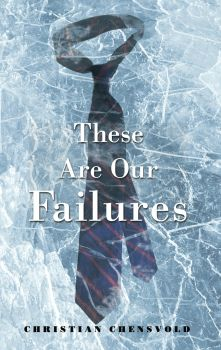 These Are Our Failures by Christian Chensvold