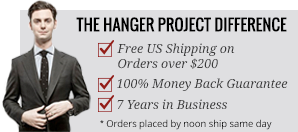 The Hanger Project ships orders the same day, has a 100% money back guarantee, and has been in business 7 years.